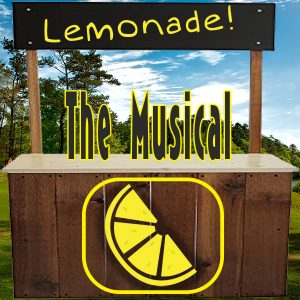 Lemonade! The Musical