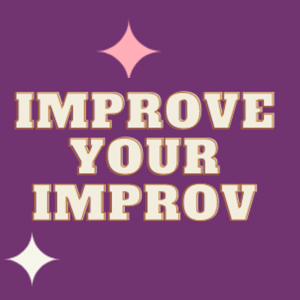 Acting - Improve your Improv
